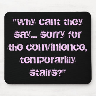 """why cant they say... sorry for the convinience... mouse pads"