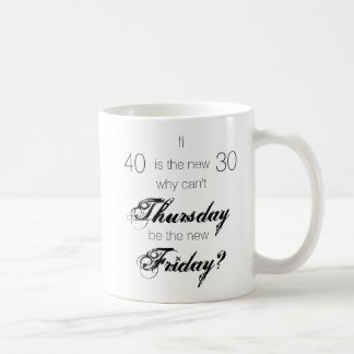 Why Can't Thursday Be the New Friday | MUG