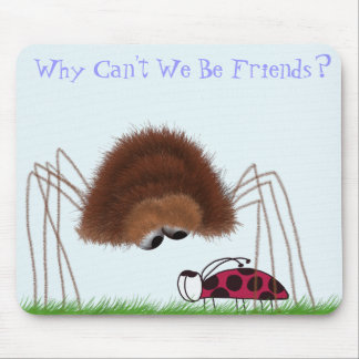 Why Can't We Be Friends?  Mouse Pad