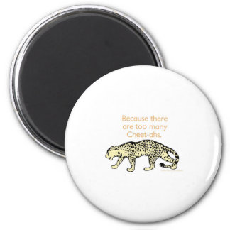 Why can't you play cards in the jungle? 2 inch round magnet