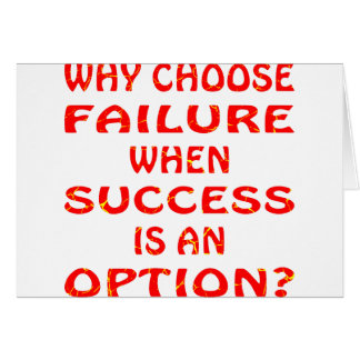 Why Choose Failure When Success Is An Option Cards
