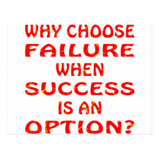 Why Choose Failure When Success Is An Option Postcards