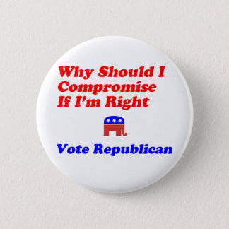 Why Compromise - Republican Pinback Button