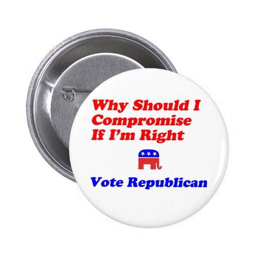 Why Compromise - Republican Pinback Buttons