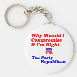 Why Compromise - Tea Party Republican Key Chains