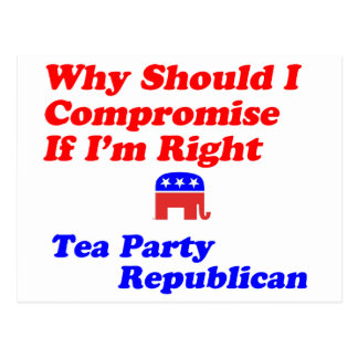 Why Compromise - Tea Party Republican Postcards