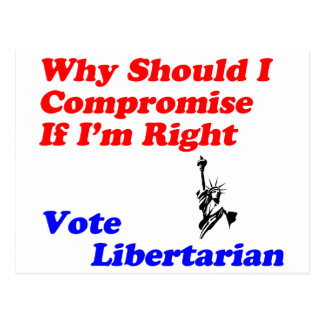 Why Compromise - Vote Libertarian Post Card