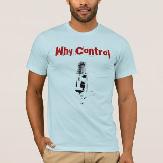 Why Control Mic Amp summer T-Shirt