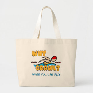 Why Crawl?  Butterfly! Jumbo Tote Bag