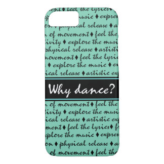 Why Dance iPhone 7 Case