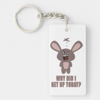 Why Did I get Up Today? Keychain