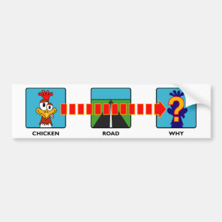 Why Did The Chicken Bumper Stickers