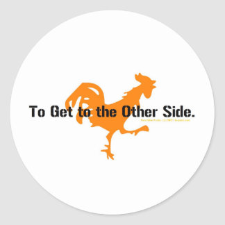 Why did the chicken cross the road? classic round sticker