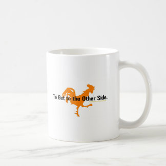 Why did the chicken cross the road? coffee mug