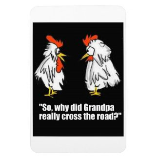 """""""Why did the Chicken Cross the Road?"""" magnet"""