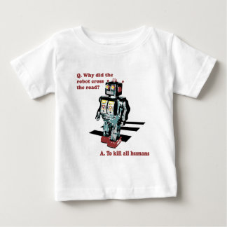 Why Did the Robot Cross the Road T-shirt