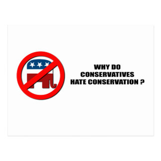 Why do conservatives hate conservation postcard