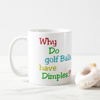 Why Do Golf Balls Have Dimples? Coffee Mug