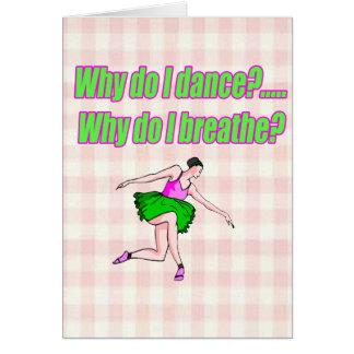 Why Do I Dance Card