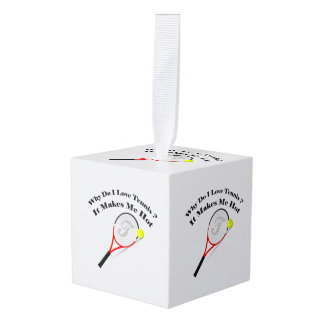 Why do I love tennis.It makes me hot Cube Ornament