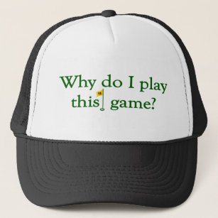 Why Do I Play This Game (Golf) Trucker Hat 5c13d3ef8ff