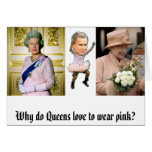Why do Queens love to wear pink? Greeting Card