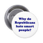 Why Do Republicans Hate Smart People? 2 Inch Round Button