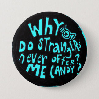 Why Do Strangers Never Offer Me Candy Button