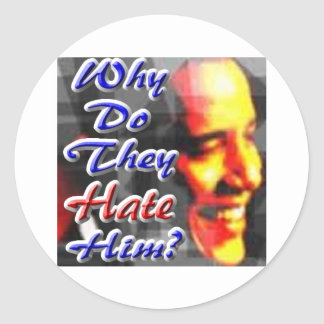 Why Do They Hate Him? Stickers