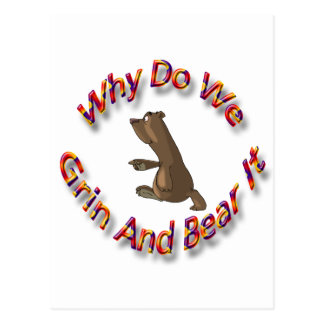 Why Do We Grin And Bear It multicolored Postcard