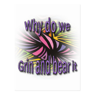 Why Do We Grin And Bear It purple Postcard