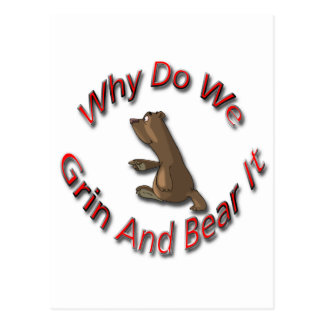 Why Do We Grin And Bear It red Postcard