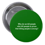 Why do we kill people who kill people to prove kil pinback button