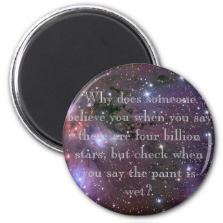 Why does someone believe you when . . . 2 inch round magnet