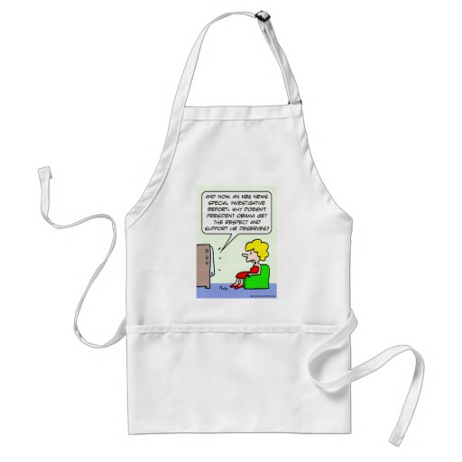 Why doesn't Obama get support he deserves? Aprons
