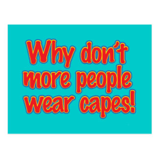 Why Don't More People Wear Capes Postcard