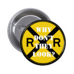 Why Don't They Look? Pinback Button