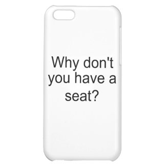 Why don't you have a seat? iPhone 5C case