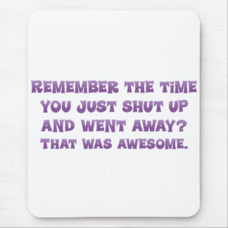 Why don't you shut up and leave mouse pad