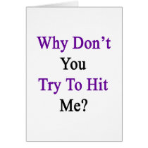Why Don't You Try To Hit Me