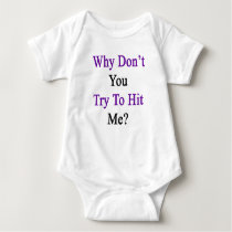 Why Don't You Try To Hit Me Baby Bodysuit