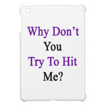 Why Don't You Try To Hit Me iPad Mini Case