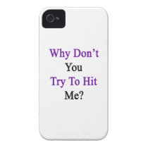 Why Don't You Try To Hit Me iPhone 4 Case-Mate Case