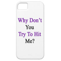Why Don't You Try To Hit Me iPhone SE/5/5s Case