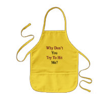 Why Don't You Try To Hit Me Kids' Apron