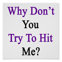 Why Don't You Try To Hit Me Poster