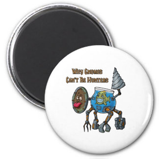 Why Gnomes Can't Be Hunters 2 Inch Round Magnet
