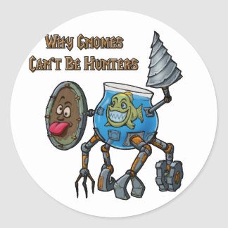 Why Gnomes Can't Be Hunters Classic Round Sticker