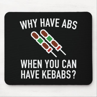 Why Have Abs? Mouse Pad