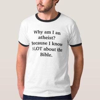 Why I am an atheist t-shirt. Shirt